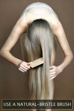 Use a natural-bristle brush, it is softer and more flexible, which means less damage to your hair.