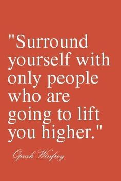 surround yourself.