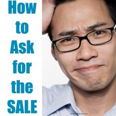 3 Tips on Asking for the Sale The call to action and asking for the probably conjure up images of pushy who seem disconnected with the human experience of buying something. Read Three on how to expand your and sales Insurance Marketing, Sales And Marketing, Business Marketing, Content Marketing, Email Marketing, Marketing Ideas, Marketing Tools, Home Based Business, Business Tips