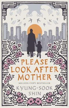 Please Look After Mother   Image Courtesy of George Weidenfeld & Nicholson - Among the list of 10 Award Winning Books by Asian Authors