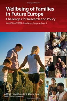 Wellbeing of families in future Europe : challenges for research and policy