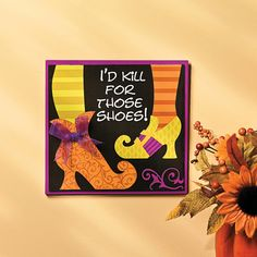 """""""I'd Kill for Those Shoes"""" Sign - TerrysVillage.com"""