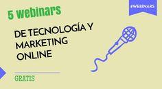 5 webinars gratuitos para amantes de la tecnología y el marketing online