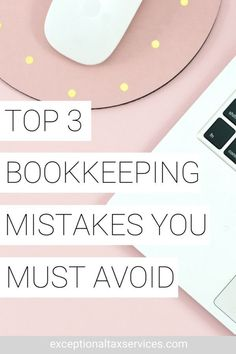 Top 3 Bookkeeping Mistakes To Avoid - Exceptional Tax Services Online Bookkeeping, Small Business Bookkeeping, Bookkeeping And Accounting, Small Business Accounting, Bookkeeping Services, Business Funding, Business Tips, Start Small Business, Business Planning