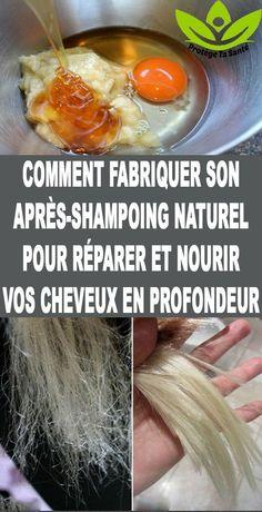 COMMENT FABRIQUER SON APRÈS-SHAMPOING NATUREL POUR RÉPARER ET NOURIR VOS CHEVEUX EN PROFONDEUR