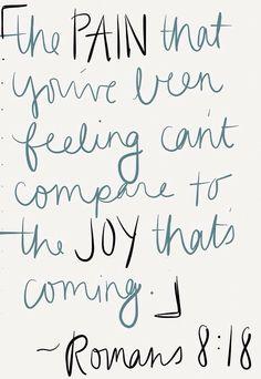 Romans 8:18 Please be true.