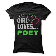This Girl Love herPoet - Cool Job Shirt 99 ! - make your own shirt #shirt prints #hoodie quotes