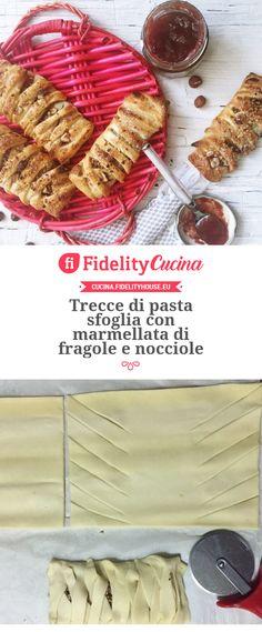 Trecce di pasta sfoglia con marmellata di fragole e nocciole