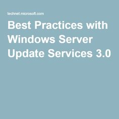 Best Practices with Windows Server Update Services 3.0