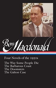 Ross Macdonald: Four Novels of the (Loa - (Library of America)by Ross MacDonald (Hardcover) New Fiction Books, James Ellroy, Library Of America, Social Realism, Best Mysteries, Crime Fiction, Thriller Books, Mystery Novels, Personalized Books
