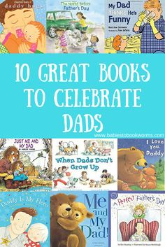 Babies to Bookworms offers a list of 10 great books about Dads to celebrate Father's Day. Celebrate Dad with a fun read aloud!