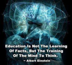 """""""Educação não é o aprendizado de fatos, mas o treinamento da mente para pensar"""". - Albert Einstein"""