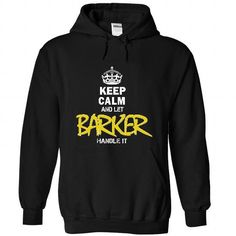 25122603 Keep Calm and Let BARKER Handle it T-Shirts, Hoodies (38.95$ ==► Order Here!)