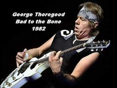 George Thorogood, Bad to the Bone awesome at Bumbershoot many years ago!