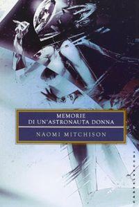 Memorie di un'astronauta donna - Naomi Mitchison http://dld.bz/eQc4Z #fantascienza #romanzo #recensione