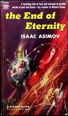 The End of Eternityby Isaac Asimov, Cover by Richard Powers for the 1958 Signet edition. Fantasy Book Covers, Book Cover Art, Fantasy Books, Cover Books, Book Art, Science Fiction Books, Pulp Fiction, Fiction Novels, Classic Sci Fi Books