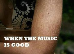 When the music is so good...