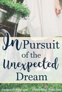 Sometimes in our pursuit of purpose, an unexpected dream arises. Although those dreams may not be fulfilled the way we expected, God is still working!