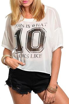 """DHStyles Women's White Trendy Sheer Chiffon """"This Is What 10 Looks Like"""" Top #sexytops #clubclothes #sexydresses #fashionablesexydress #sexyshirts #sexyclothes #cocktaildresses #clubwear #cheapsexydresses #clubdresses #cheaptops #partytops #partydress #haltertops #cocktaildresses #partydresses #minidress #nightclubclothes #hotfashion #juniorsclothing #cocktaildress #glamclothing #sexytop #womensclothes #clubbingclothes #juniorsclothes #juniorclothes #trendyclothing #minidresses…"""
