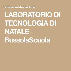 LABORATORIO DI TECNOLOGIA DI NATALE - BussolaScuola