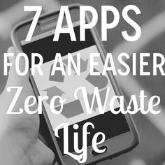 Zero Waste Nerd: 7 Apps for an Easier Zero Waste Life Going Zero Waste, Frugal, Recycling Information, Waste Reduction, Reduce Waste, Green Life, Sustainable Living, Sustainable Products, Sustainability