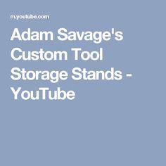 Adam Savage's Custom Tool Storage Stands - YouTube