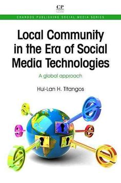 Local Community in the Era of Social Media Technologies: A Global Approach