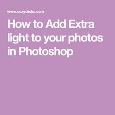 How to Add Extra light to your photos in Photoshop