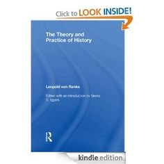 Amazon.com: The Theory and Practice of History: Edited with an introduction by Georg G. Iggers eBook: Leopold von Ranke, Georg G. Iggers: Kindle Store