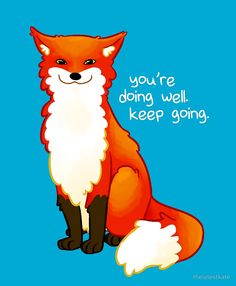 """""""You're doing well. Keep going."""" Fox by thelatestkate"""