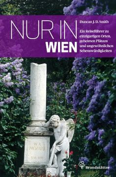 Only in Vienna : A Guide to Unique Locations, Hidden Corners and Unusual Objects Heart Of Europe, Books To Buy, Historical Sites, What To Read, Nonfiction, Book Lovers, Road Trip, Objects, Adventure