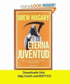 Eterna juventud (9788445000250) Drew Magary , ISBN-10: 844500025X  , ISBN-13: 978-8445000250 ,  , tutorials , pdf , ebook , torrent , downloads , rapidshare , filesonic , hotfile , megaupload , fileserve