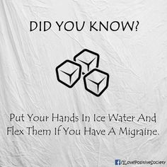 Awesome Natural Life Hacks/Body Hacks - Put Your Hands in Ice Water and Flex Them To Help Relieve Migraine Headache Pain Headache Cure, Natural Headache Remedies, Tension Headache, Migraine Relief, Migraine Home Remedies, Migraine Pain, How To Relieve Migraines, Chronic Migraines, Chronic Pain