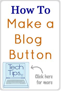 How to Make a Blog Button tutorial for Blogger or WordPress. So easy!