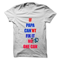 IF papa can't fix it T-Shirts, Hoodies. Check Price Now ==► https://www.sunfrog.com/Hobby/IF-papa-cant-fix-it.html?id=41382