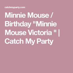 """Minnie Mouse / Birthday """"Minnie Mouse Victoria """" 
