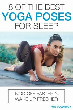 8 Of The Best Yoga Poses For Sleep: Nod Off Faster And Wake Up Fresher Not only is yoga proven to help you fall asleep quicker and sleep better, there are certain poses that are particularly known to induce and improve the quality of your sleep. So bend a Yoga Poses For Sleep, Sleep Yoga, Bedtime Yoga, Cool Yoga Poses, Yoga Nidra, Yoga Sequences, Restorative Yoga Poses, Yoga Posen, Yoga Exercises