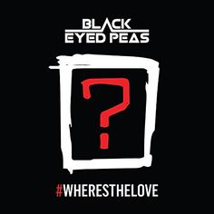 Telecharger #Wheresthelove – The Black Eyed Peas