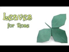 Origami Leaves for Rose Kawasaki - Yakomoga Origami tutorial - YouTube