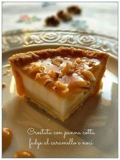 Vivi in cucina: Crostata con panna cotta , fudge al caramello e no. Sweet Recipes, Cake Recipes, Dessert Recipes, No Bake Desserts, Just Desserts, Cake Cookies, Cupcake Cakes, Crumble Pie, Panna Cotta