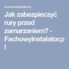 Jak zabezpieczyć rury przed zamarzaniem? - FachowyInstalator.pl