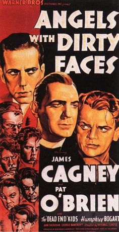 Angels with Dirty Faces: A priest tries to stop a gangster from corrupting a group of street kids.Pat O'Bien,James Cagney,Humphrey Bogart & The Dead End Kids.