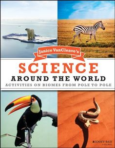 Janice VanCleave's Science Around the World: Activities on Biomes from Pole to Pole by Janice VanCleave http://www.amazon.com/dp/0471205478/ref=cm_sw_r_pi_dp_zHiOvb1PSGH82