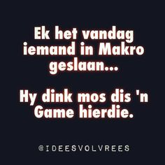 @ideesvolvrees Afrikaans Quotes, Hilarious, Funny, Haha, Poetry, Teaching, Sayings, Words, Galloway