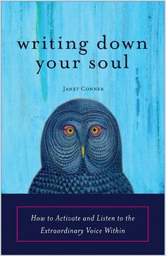 """Writting Down Your Soul"" - My best friend gave me this book....changing my life a lil at a time : )"