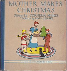 Mother Makes Christmas, by Cornelia Meigs, illustrated by Lois Lenski