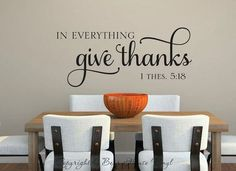In everything give thanks 1 Thes 5 Bible verse scripture vinyl wall decal Wall Stencil Quotes, Vinyl Wall Quotes, Vinyl Wall Decals, Vinyl Sayings, Vinyl Flooring Kitchen, Kitchen Wall Decals, In Everything Give Thanks, Vinyl Lettering, Cool Walls