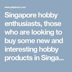 Singapore hobby enthusiasts, those who are looking to buy some new and interesting hobby products in Singapore have this moment to cherish.  In this post we're discussing 3 of the popular products Singapore hobby fans can buy and have loads of fun.The 3 products we're suggesting are latest arrivals and yet received an overwhelming response from Singapore hobby fans.   More information visit this link:   http://lukirmart.com/3-latest-products-singapore-hobby-fans-can-buy-month/
