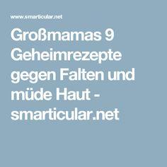 Großmamas 9 Geheimrezepte gegen Falten und müde Haut - smarticular.net