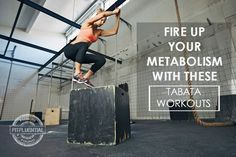 TABATA workouts are fast, effective and boost your metabolism after your workout.